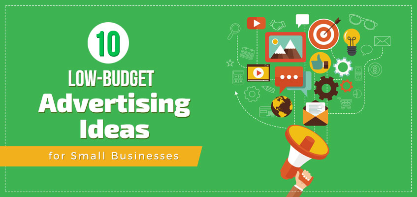 10 Low-Budget Advertising Ideas for Small Businesses