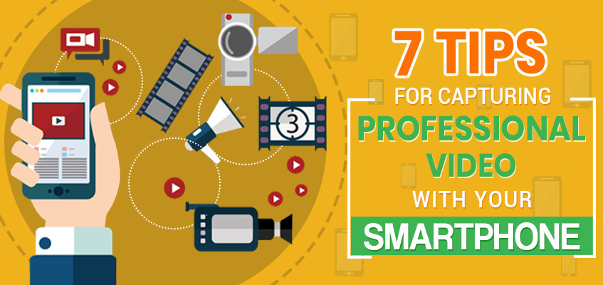 7-tips-for-Capturing-professional-video-with-your-Smartphone