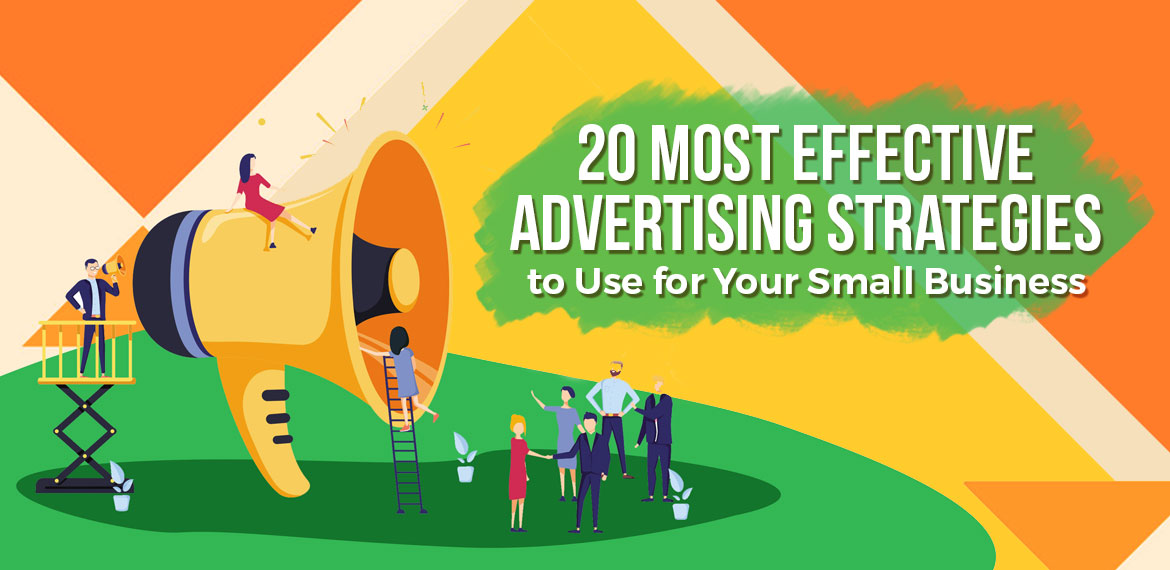 20 Most Effective Advertising Strategies to Use for Your Small Business
